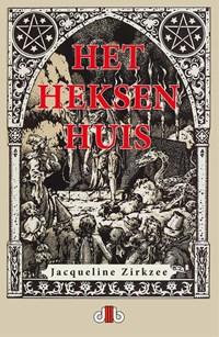 Het Heksenhuis | Jacqueline Zirkzee |