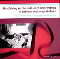 Handleiding kortdurende videohometraining in gezinnen met jonge kinderen | Marij Eliëns ; Bert Prinsen |