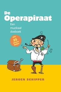 De Operapiraat   Jeroen Schipper  