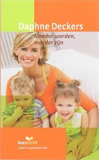 Moeder worden, moeder zijn | Daphne Deckers |