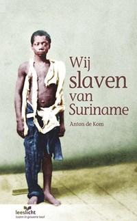 Wij slaven van Suriname | Anton de Kom |