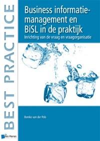 Business informatiemanagement en BiSL in de praktijk   Remko van der Pols  