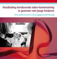 handleiding kortdurende video-hometraining in gezinnen met jonge kinderen | Marij Eliëns ; Bert Prinsen |