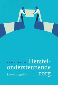 Praktijkboek herstelondersteunende zorg | Joyce Langedijk |