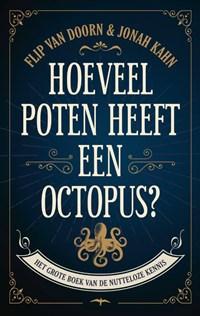 Hoeveel poten heeft een octopus | Flip van Doorn ; Jonah Kahn |