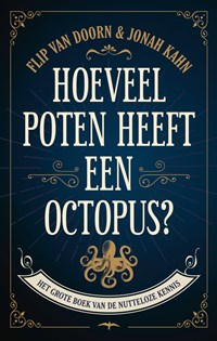 Hoeveel poten heeft een octopus | Flip van Doorn |