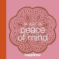Ik geef je peace of mind | Happinez |