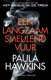 Een langzaam smeulend vuur   Paula Hawkins  