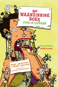 Het waanzinnige boek over je lichaam   Terry Denton ; Andy Griffiths  
