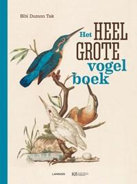 Het heel grote vogelboek   Bibi Dumon Tak  