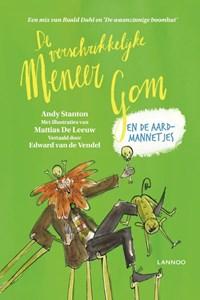 De verschrikkelijke meneer Gom en de aardmannetjes | Andy Stanton |