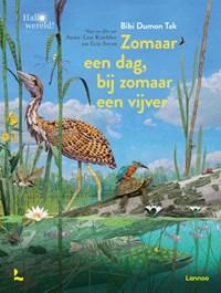 Zomaar een dag, bij zomaar een vijver   Bibi Dumon Tak ; Anne-Lise Koehler ; Eric Serre  