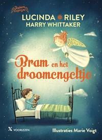 Bram en het droomengeltje   Lucinda Riley ; Harry Whittaker  