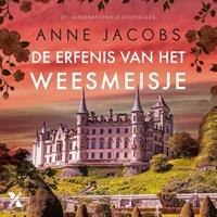 De erfenis van het weesmeisje   Anne Jacobs  