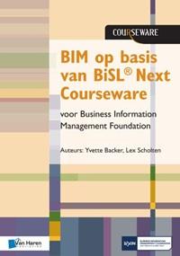 BIM op basis van BiSL® Next Courseware voor Business Information Management Foundation   Yvette Backer ; Lex Scholten  