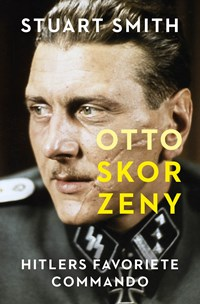 Otto Skorzeny   Stuart Smith  