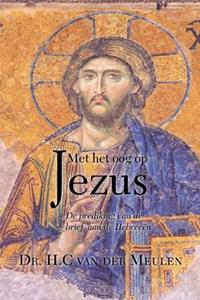 Met het oog op Jezus | van der Meulen Henk |