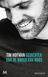 Gedichten van de broer van Roos | Tim Hofman |