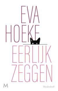 Eerlijk zeggen | Eva Hoeke |