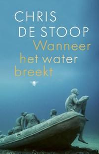 Wanneer het water breekt | Chris De Stoop |