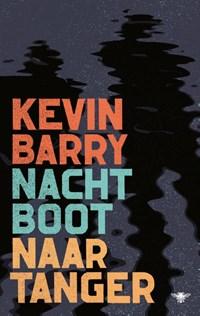 Nachtboot naar Tanger   Kevin Barry  