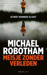 Meisje zonder verleden   Michael Robotham  
