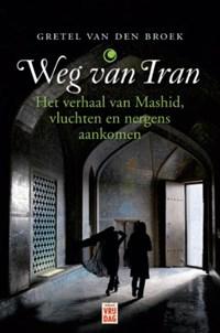 Weg van Iran | Gretel Van den Broek |