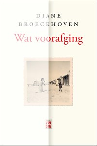 Wat voorafging | Diane Broeckhoven |