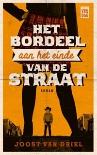 Het bordeel aan het einde van de straat | Joost Van Driel |