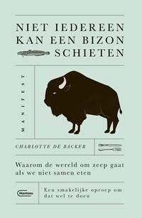 Niet iedereen kan een bizon schieten   Charlotte de Backer  