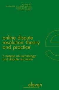 Online dispute resolution: theory and practice | Mohamed S Abdel Wahab ; Ethan Katsh ; Daniel Rainey |