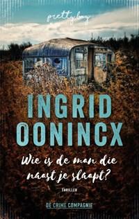 Wie is de man die naast je slaapt | Ingrid Oonincx |
