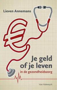 Je geld of je leven in de gezondheidszorg | Lieven Annemans |