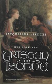 Het boek van Tristan en Isolde   Jacqueline Zirkzee  