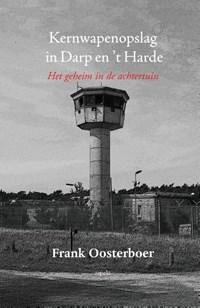Kernwapenopslag in Darp en 't Harde | Frank Oosterboer |