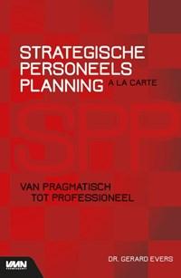 Strategische Personeelsplanning a la carte | Dr. Gerard Evers |