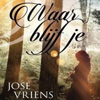 Waar blijf je | José Vriens |
