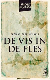 De vis in de fles | Thomas Olde Heuvelt |