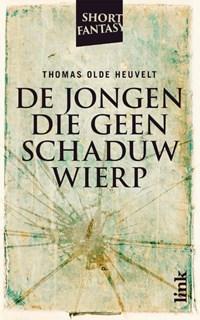 De jongen die geen schaduw wierp | Thomas Olde Heuvelt |