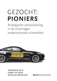 Gezocht: Pioniers | Sanderijn Cels ; Jorrit de Jong ; Martijn Groenleer |