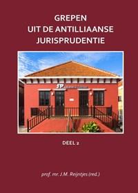 Grepen uit de Antilliaanse jurisprudentie Deel 2 | J.M. Reijntjes |