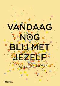 Vandaag nog blij met jezelf | Pam van der Veen |