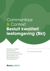 Besluit kwaliteit leefomgeving (Bkl) | J.H.G. van den Broek |