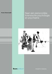 Naar een persoonlijke forensische psychologie en psychiatrie   Frans Koenraadt  
