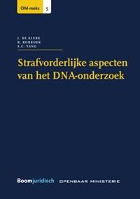 Strafvorderlijke aspecten van het DNA-onderzoek   J. de Klerk ; R. Robroek ; S.C. Tang  