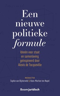 Een nieuwe politieke formule   Sophie van Bijsterveld ; Hans-Martien ten Napel  
