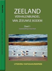 Zeeland Verhalenbundel van Zeeuwse bodem 1 | Fiona Hack |
