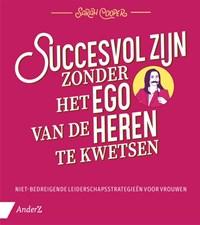 Succesvol zijn zonder het ego van de heren te kwetsen | Sarah Cooper |