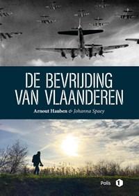 De bevrijding van Vlaanderen | Arnout Hauben ; Johanna Spaey |