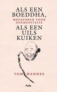 Als een Boeddha, als een uilskuiken | Tom Hannes |